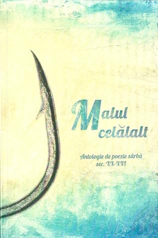 Malul celălalt. Antologie de poezie sârbă sec. XX-XXI