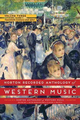 Norton Recorded Anthology of Western Music, Volume 3: The Twentieth Century and After