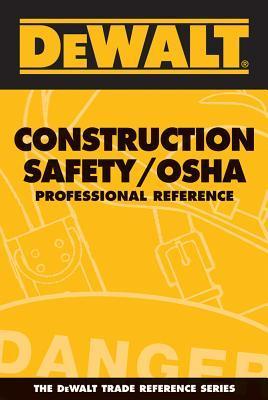 Dewalt Construction Safety/OSHA: Professional Reference