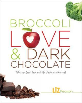 Broccoli, Love & Dark Chocolate: Because Food, Love, and Life Should Be Delicious!