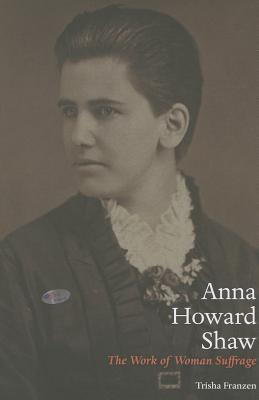 Anna Howard Shaw: The Work of Woman Suffrage