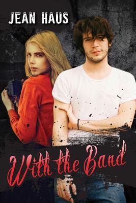 With the Band (Luminescent Juliet, #3)