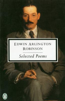 Ebook Robinson: Selected Poems by Edwin Arlington Robinson DOC!