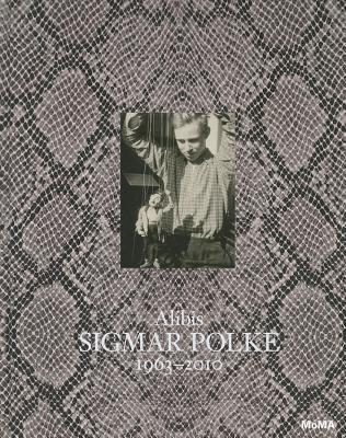 Sigmar Polke: Alibis 1963-2010 por Kathy Halbreich, Tacita Dean, Paul Chan, Sigmar Polke