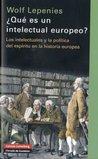 ¿Qué es un intelectual Europeo?Los intelectuales y la política del espíritu en la historia europea:Cátedra europea del colegio de francia, 1991-1992