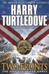 Two Fronts (The War That Came Early, #5)