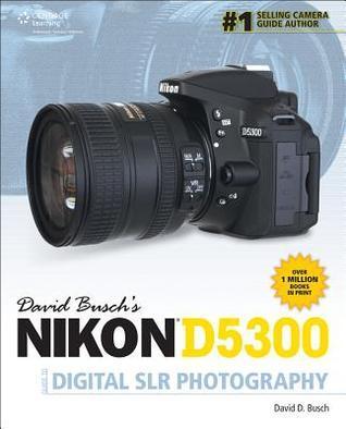 David Busch's Nikon D5300 Guide to Digital SLR Photography