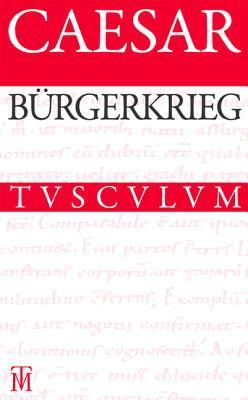 Burgerkrieg / Bellum Civile: Lateinisch - Deutsch