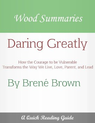 Review: Daring Greatly: How the Courage to Be Vulnerable Transforms the Way We Live, Love, Parent, and Lead by Brene Brown