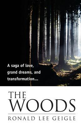 The Woods by Ronald Geigle