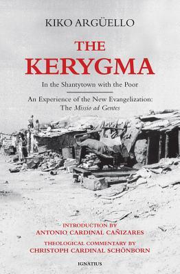 The Kerygma: In the Shantytown with the Poor: An Experience of the New Evangelization: The Missio Ad Gentes