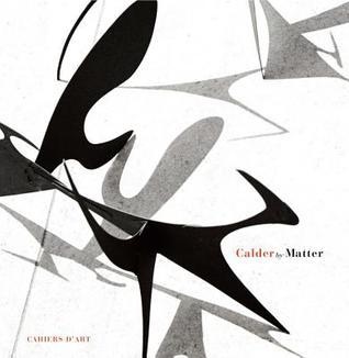 Calder by Matter: Herbert Matter Photographs of Alexander Calder and his Work