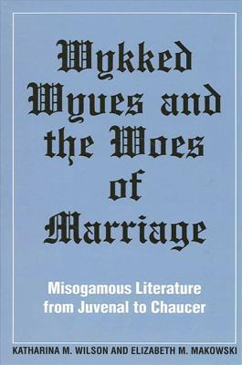 Wykked Wyves and the Woes of Marriage