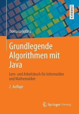 Grundlegende Algorithmen Mit Java: Lern- Und Arbeitsbuch Fur Informatiker Und Mathematiker