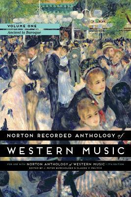 Norton Recorded Anthology of Western Music, Volume 1: Ancient to Baroque