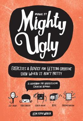 Mighty Ugly by Kim Piper Werker