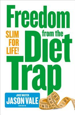 TheJuice Master Slim for Life Freedom from the Diet Trap by Vale, Jason  ON Jan-05-2009, Paperback