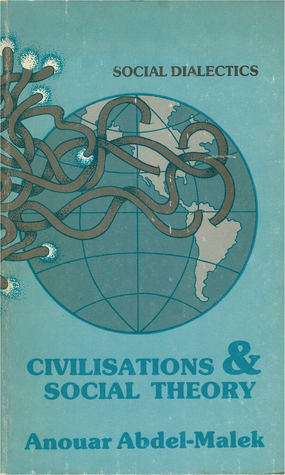Civilizations and Social Theory: Volume 1 of Social Dialectics