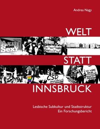 welt-statt-innsbruck-lesbische-subkultur-und-stadtstruktur-ein-forschungsbericht