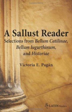 Sallust Reader: Selections from Bellum Catilinae and Bellum Iugurthinum