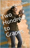 Two Hundred to Grapes by Valerie Okleshen