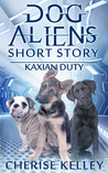 Kaxian Duty (Dog Aliens, #1.5)