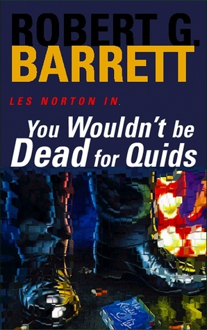 You Wouldn't Be Dead For Quids by Robert G. Barrett