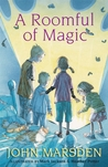 A Roomful of Magic by John Marsden