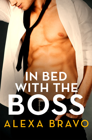 In Bed With the Boss by Alexa Bravo