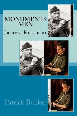 Monuments Men: James Rorimer: The Inspirational Adventures of the Monuments Men