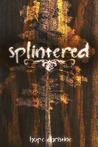 Splintered (Avant-Garde, #1)