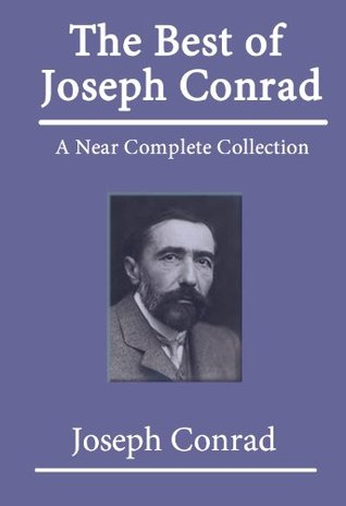 The Best of Joseph Conrad, A Near Complete Collection