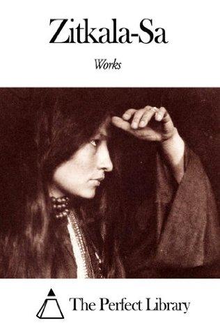 Works of Zitkala-Sa