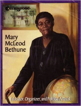 Mary McLeod Bethune Educator Organizer and Political Activist