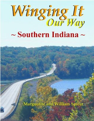 "Winging It ""Our Way"" Southern Indiana"