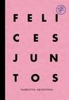 Felices juntos: Narrativa argentina