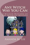 Any Witch Way You Can (Wicked Witches of the Midwest, #1)