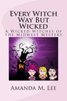 Every Witch Way But Wicked (Wicked Witches of the Midwest, #2)