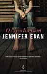 O Circo Invisível by Jennifer Egan