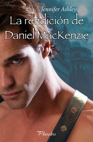 La rendición de Daniel Mackenzie (Mackenzies & McBrides, #6)