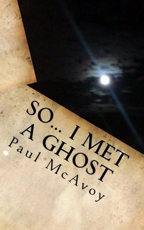 So... I Met a Ghost