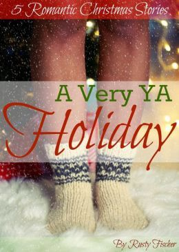 A Very YA Holiday 5 Romantic Christmas Stories