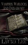 Vampires, Warlocks, And Exes ~ Oh My! (Karli Lane, #2)