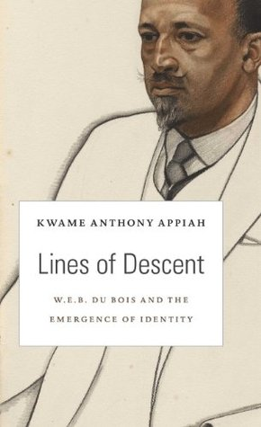 Lines of Descent: W.E.B. Du Bois and the Emergence of Identity