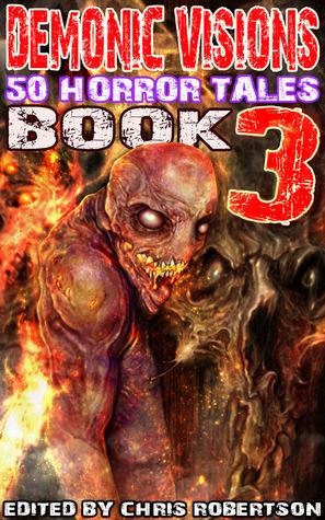 Demonic Visions: 50 Horror Tales #3