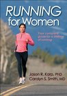 Running for Women: Your Complete Guide for a Lifetime of Running