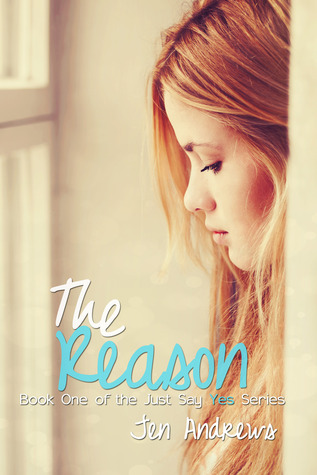 The Reason (Just Say Yes, #1)