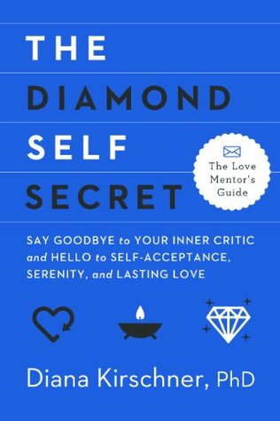 The Diamond Self Secret: Say Goodbye to Your Inner...
