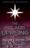 The Polaris Uprising: Prologue & Chapters 1-4