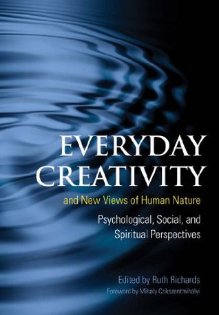 Everyday Creativity and New Views of Human Nature: Psychological, Social, and Spiritual Perspectives